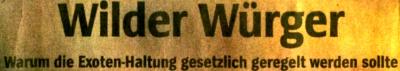 Schlagzeile: Wilder Würger - Warum die Exoten-Haltung geregelt werden sollte