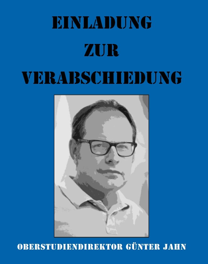Foto und Text: Einladung zur Verabschiedung - Oberstudiendirektor Günter Jahn